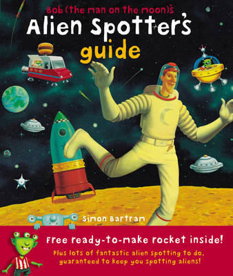 Bob's Alien Spotter Guide by Simon Bartram