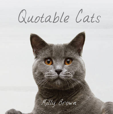 Quotable Cats by Milly Brown, Jo Scott