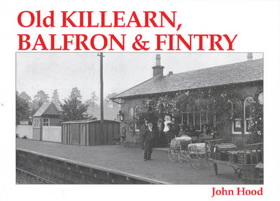 Old Killearn, Balfron and Fintry by John Hood