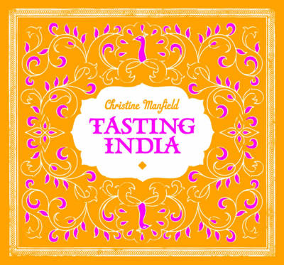 Tasting India by Christine Manfield, Anson Smart