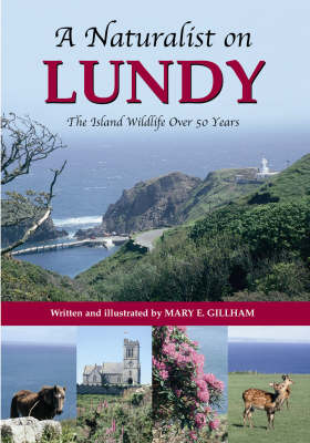 A Naturalist on Lundy The Island Wildlife Over 50 Years by Mary E. Gillham
