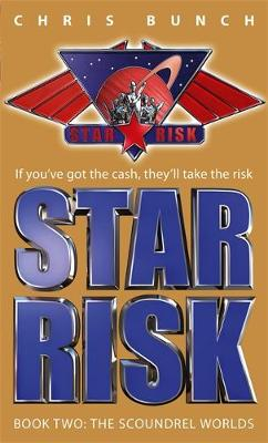 The Scoundrel Worlds Star Risk: Book Two by Chris Bunch