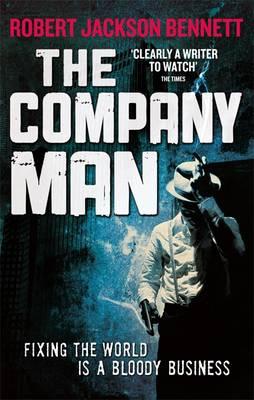 The Company Man by Robert Jackson Bennett
