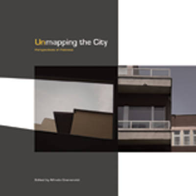 Unmapping the City Perspectives of Flatness by Alfredo Cramerotti