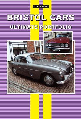 Bristol Cars Ultimate Portfolio by Colin Pitt