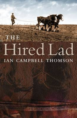 The Hired Lad by Ian Campbell Thomson