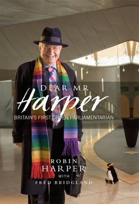 Dear Mr. Harper The Autobiography of Robin Harper by Robin Harper, Fred Bridgeland