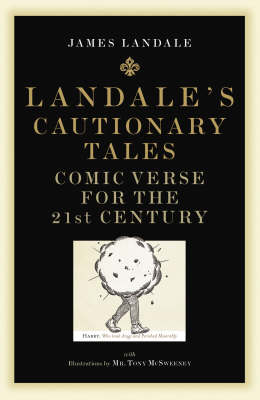 Cautionary Tales - Comic Verse by James Landale
