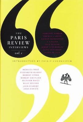 The Paris Review Interviews : Volume 1 by Philip Gourevitch