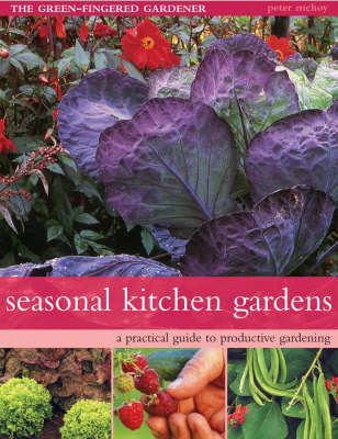 Seasonal Kitchen Gardens by Peter McHoy