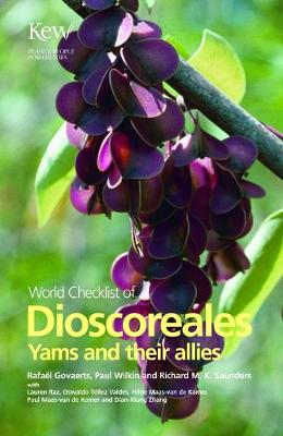 World Checklist of Dioscoreales Yams and Their Allies by Rafael Govaerts, Paul Wilkin, Richard M. K. Saunders