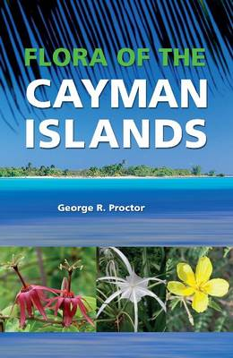 Flora of the Cayman Islands by George Procter