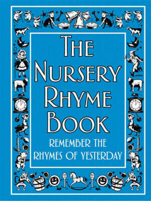 The Nursery Rhyme Book Remember the Rhymes of Yesterday by Helen Cumberbatch