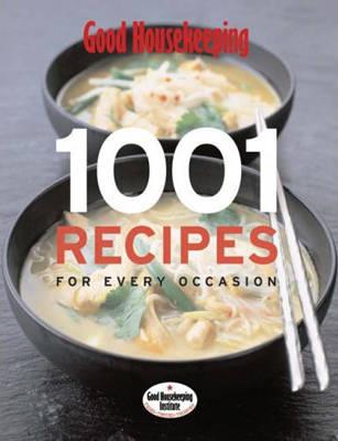 Good Housekeeping: 1001 Recipes by Good Housekeeping