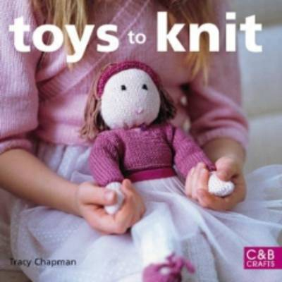 Toys to Knit by Tracy Chapman