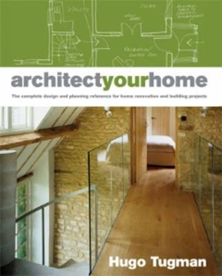 Architect Your Home by Hugo Tugman