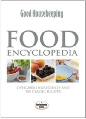 Good Housekeeping: Food Encyclopedia by Good Housekeeping Institute
