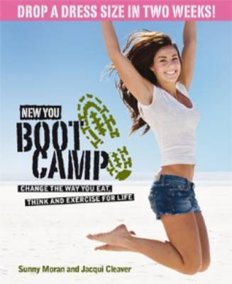 New You Boot Camp: Tone Up, Eat Well, Drop a Dress Size by Sunny Moran, Jacqui Cleaver