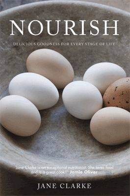 Nourish : Eating for Everyday Health by Jane Clarke