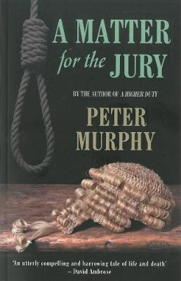 A Matter for the Jury by Peter Murphy