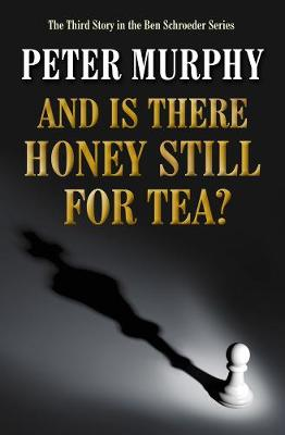 And is There Still Honey for Tea? by Peter Murphy