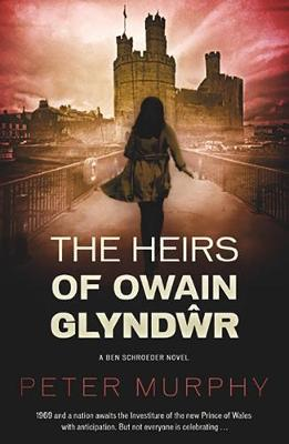 Cover for The Heirs of Owain Glyndwr by Peter Murphy