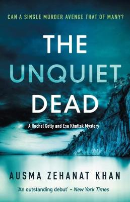 Cover for The Unquiet Dead by Ausma Zehanat Khan