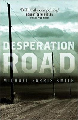 Cover for Desperation Road by Michael Farris Smith