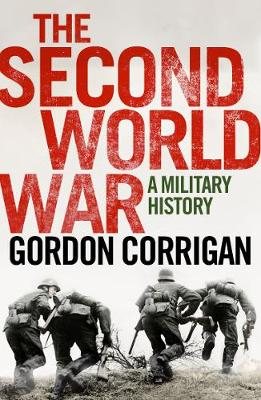The Second World War A Military History by Gordon Corrigan