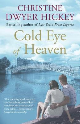 Cold Eye of Heaven by Christine Dwyer Hickey