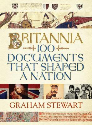 Britannia The Making of a Nation: From the Domesday Book to Sgt. Pepper by Graham Stewart