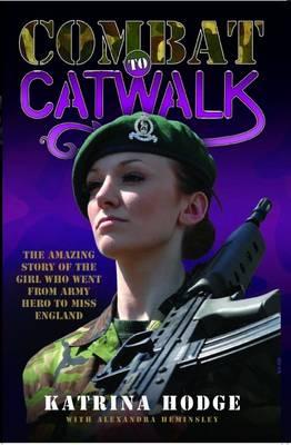 Combat to Catwalk by Katrina Hodge