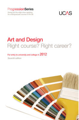 Progression to Art and Design For Entry to University and College in 2012 by UCAS, GTI Media Ltd