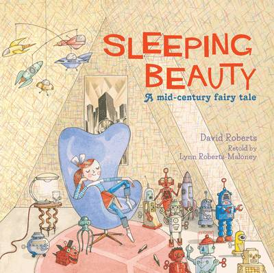 Sleeping Beauty A Mid-Century Fairy Tale by Lynn Roberts