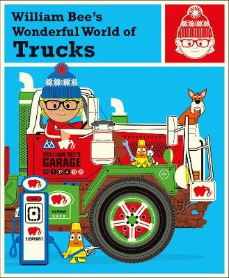 Cover for William Bee's Wonderful World of Trucks by William Bee