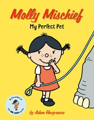Molly Mischief: My Perfect Pet by Adam Hargreaves