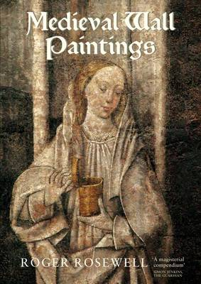Medieval Wall Paintings in English and Welsh Churches by Roger Rosewell