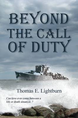 Beyond the Call of Duty by Thomas E. Lightburn