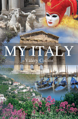 My Italy: Festivals and Fiascos by Valery Collins