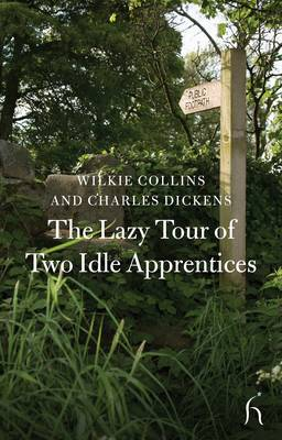 The Lazy Tour of Two Idle Apprentices by Wilkie Collins, Charles Dickens