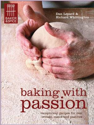 Baking with Passion by Dan Lepard, Richard Whittington