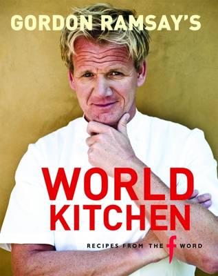 Gordon Ramsay's World Kitchen by Gordon Ramsay