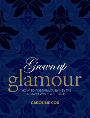 Grown-up Glamour by Caroline Cox
