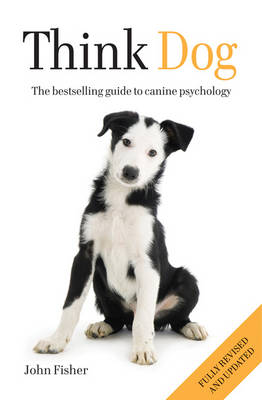 Think Dog An Owner's Guide to Canine Psychology by