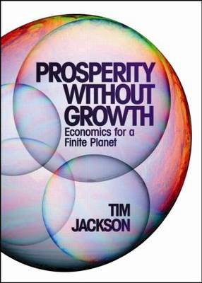 Prosperity without Growth - Economics for a Finite Planet by Tim Jackson