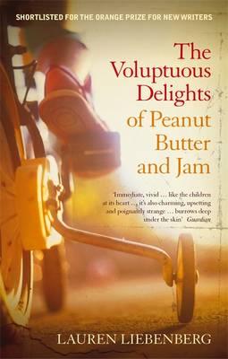 The Voluptuous Delights Of Peanut Butter And Jam by Lauren Liebenberg