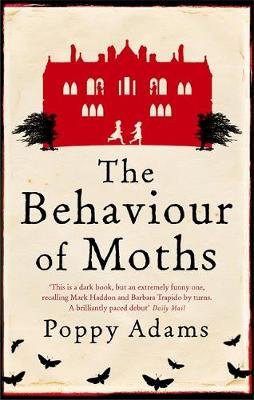 The Behaviour of Moths by Poppy Adams