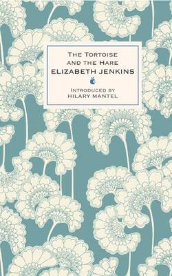 The Tortoise And The Hare by Elizabeth Jenkins, Hilary Mantel