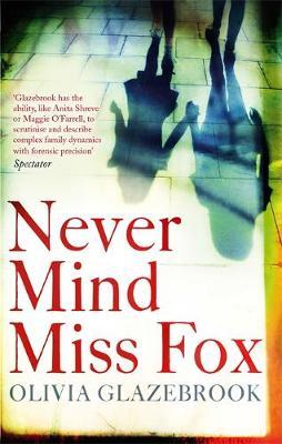 Never Mind Miss Fox by Olivia Glazebrook