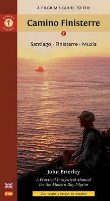 A Pilgrim's Guide to the Camino Finisterre Santiago * Finisterre * Muxia by John Brierley